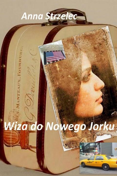 okładka Wiza do Nowego Jorku, Ebook   Anna Strzelec