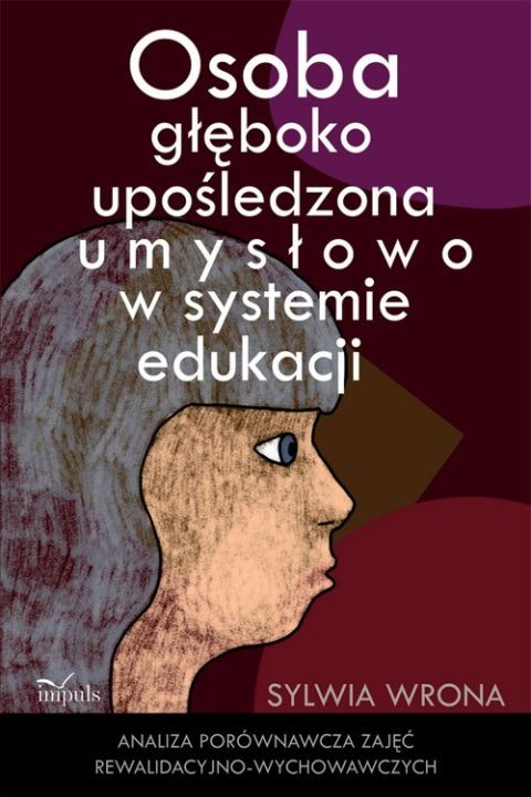 okładka Osoba głęboko upośledzona umysłowo w systemie edukacjiebook | pdf | Sylwia Wrona