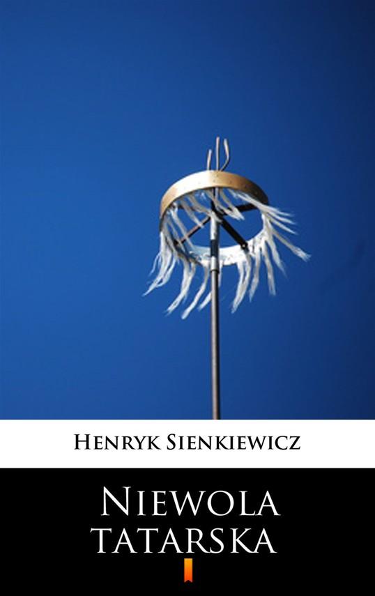 okładka Niewola tatarska, Ebook   Henryk Sienkiewicz
