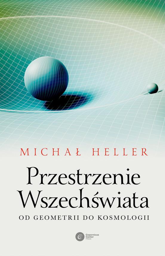okładka Przestrzenie Wszechświata. Od geometrii do kosmologiiebook | epub, mobi | Michał Heller