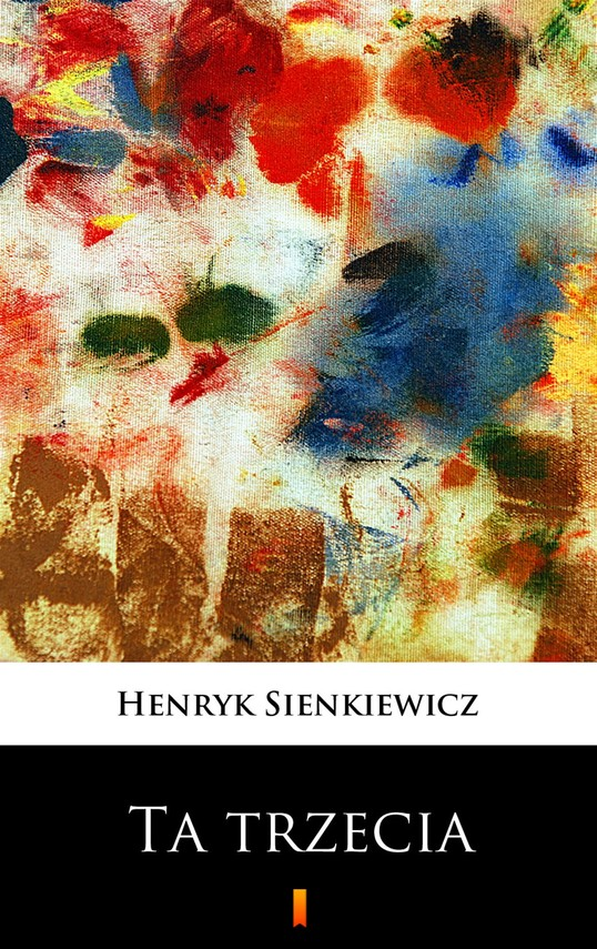 okładka Ta trzecia, Ebook   Henryk Sienkiewicz