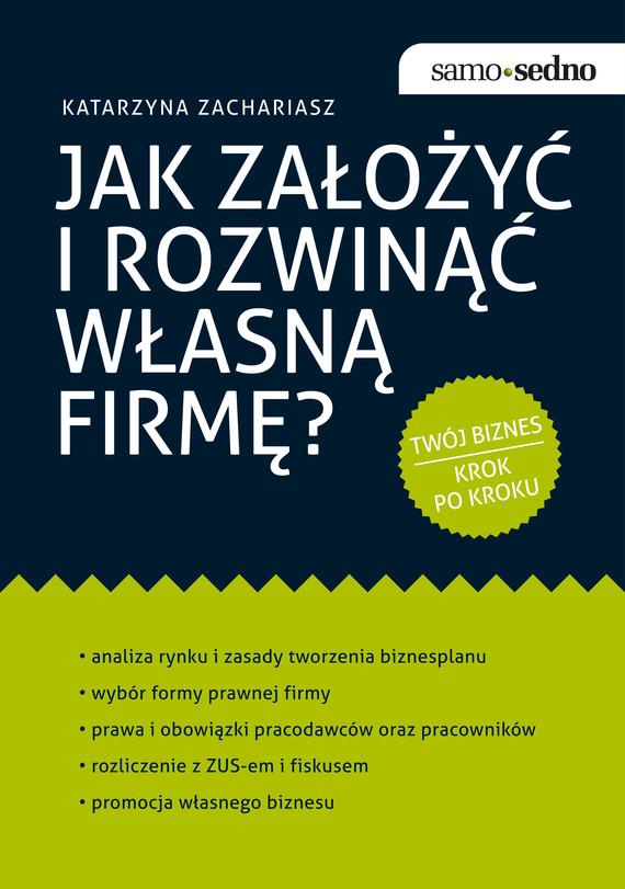 okładka Samo Sedno - Jak założyć i rozwinąć własną firmę?, Ebook   Katarzyna  Zachariasz