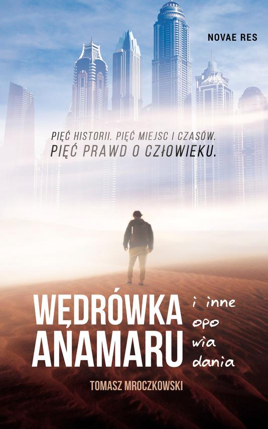 okładka Wędrówka Anamaru i inne opowiadaniaebook | epub, mobi | Tomasz Mroczkowski