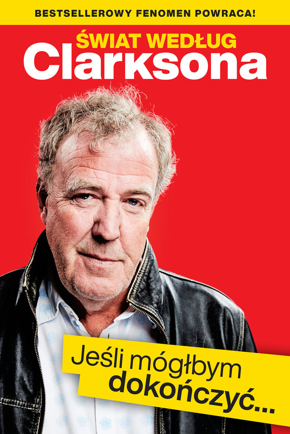 okładka Świat według Clarksona. Jeśli mógłbym dokończyć…, Ebook | Jeremy Clarkson
