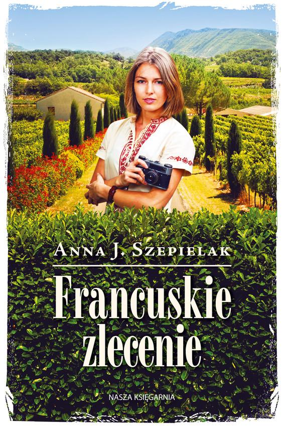 okładka Francuskie zlecenie, Ebook | Anna J. Szepielak