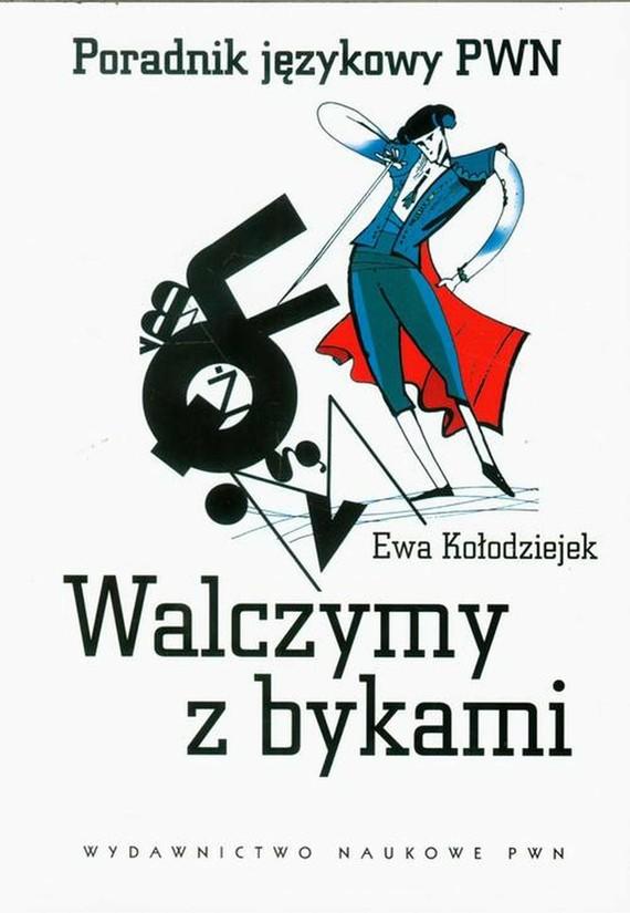 okładka Walczymy z bykami, Ebook | Ewa  Kołodziejek