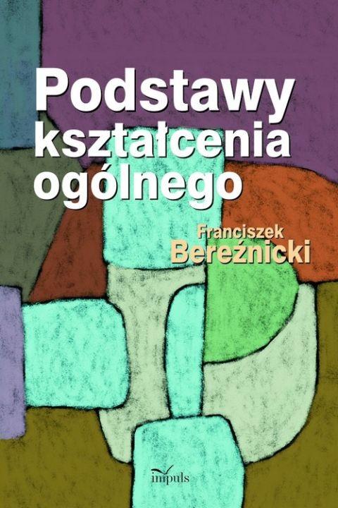 okładka Podstawy kształcenia ogólnego, Ebook | Franciszek Bereźnicki