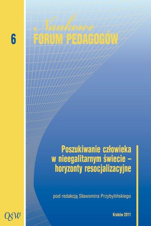 okładka Poszukiwanie człowieka w nieegalitarnym świecie – horyzonty resocjalizacyjne, Ebook | (red.) Sławomir Przybyliński