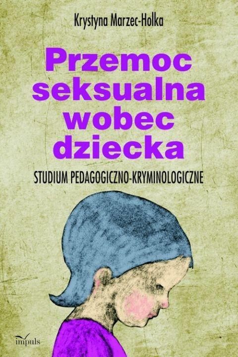 okładka Przemoc seksualna wobec dziecka, Ebook | Krystyna Marzec-Holka