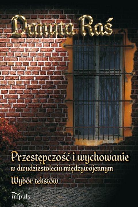 okładka Przestępczość i wychowanie w dwudziestoleciu międzywojennym, Ebook | Danuta Raś