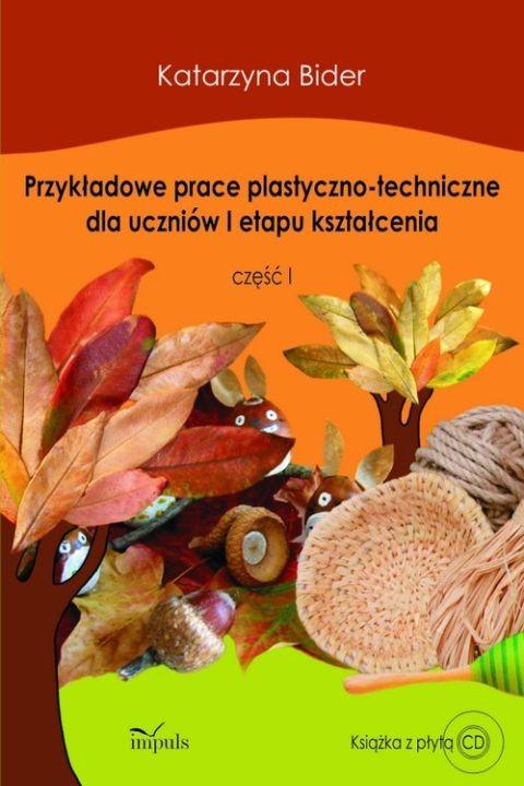 okładka Przykładowe prace plastyczno-techniczne dla uczniów I etapu kształcenia, Ebook | Katarzyna Bider