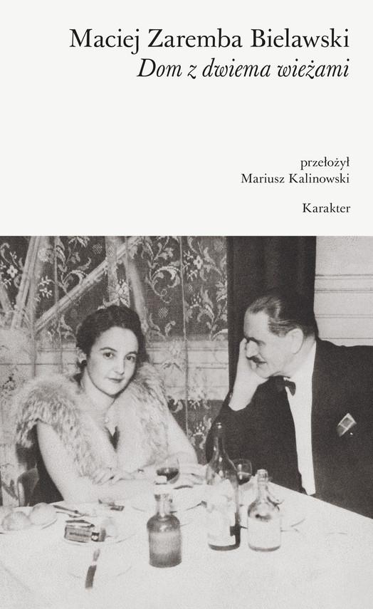 okładka Dom z dwiema wieżami, Ebook | Maciej Zaremba Bielawski