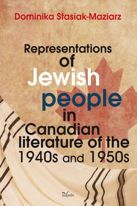 okładka Representations of Jewish people in Canadian literature of the 1940s and 1950s, Ebook | Dominika Stasiak-Maziarz