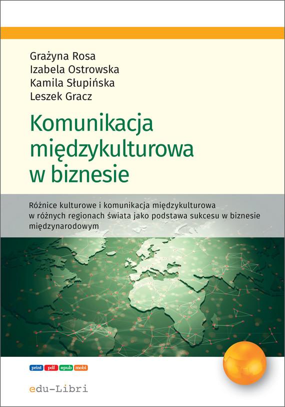 okładka Komunikacja międzykulturowa w biznesie, Ebook   Grażyna Rosa, Leszek Gracz, Izabela Ostrowska, Kamila Słupińska