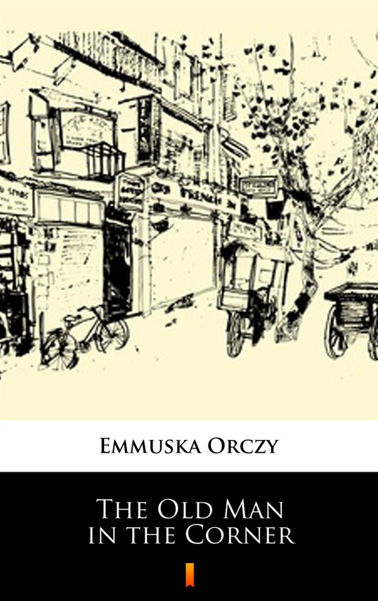 okładka The Old Man in the Cornerebook | epub, mobi | Emmuska Orczy