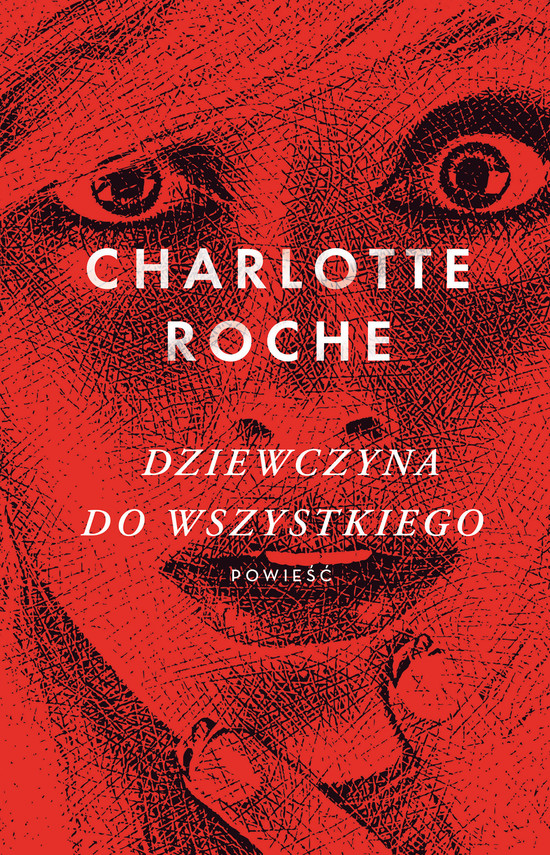 okładka Dziewczyna do wszystkiego, Ebook | Charlotte  Roche