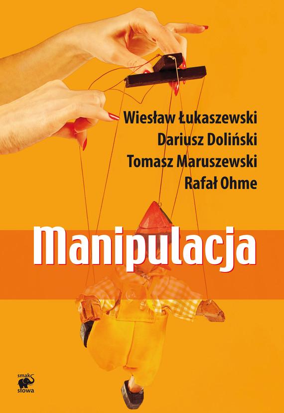 okładka Manipulacjaebook | epub, mobi | Wiesław  Łukaszewski, Dariusz Doliński, Tomasz Maruszewski, Rafał K. Ohme