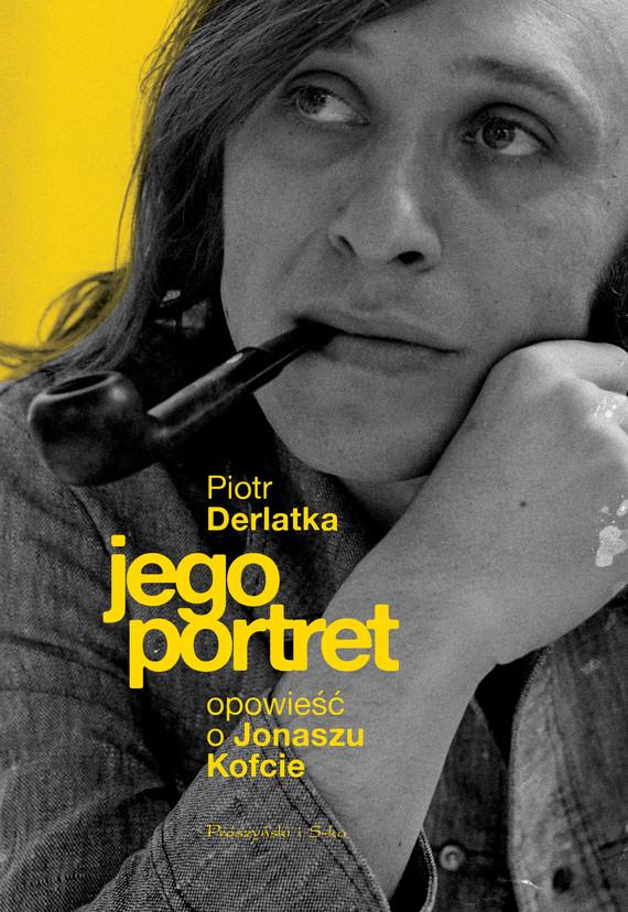 okładka Jego portret. Opowieść o Jonaszu Kofcie, Ebook | Piotr Derlatka