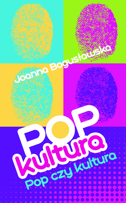 okładka Popkultura - pop czy kultura, Ebook   Joanna Bogusławska