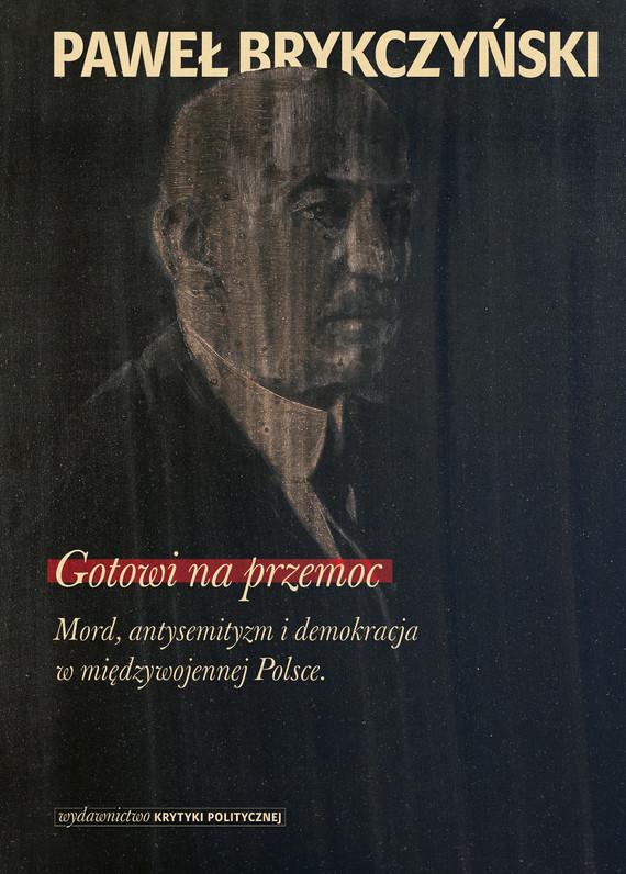 okładka Gotowi na przemoc, Ebook | Paweł Brykczyński