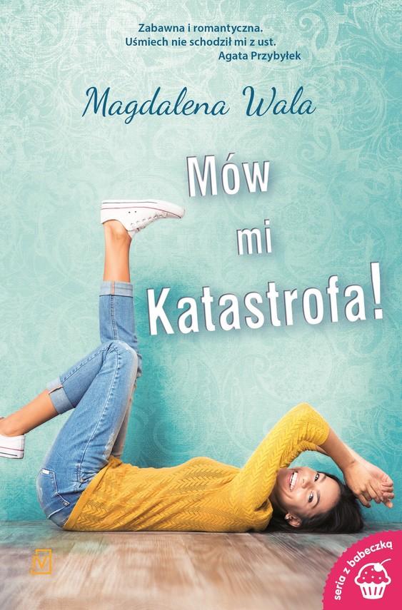 okładka Mów mi Katastrofa!ebook   epub, mobi   Magdalena  Wala