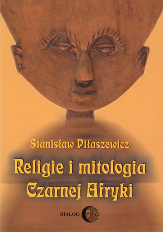 okładka Religie i mitologia Czarnej Afryki. Przegląd encyklopedyczny, Ebook | Stanisław Piłaszewicz