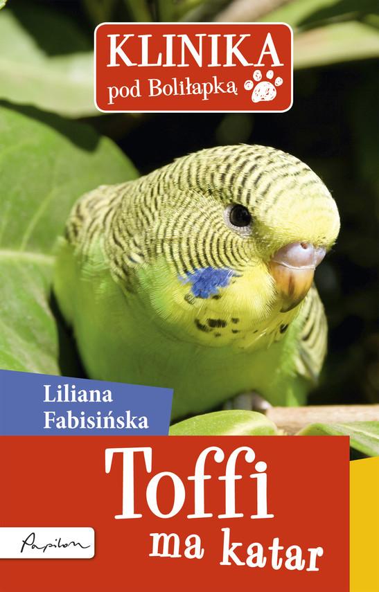 okładka Klinika pod Boliłapką (#8). Klinika pod Boliłapką. Toffi ma katar, Ebook | Liliana Fabisińska