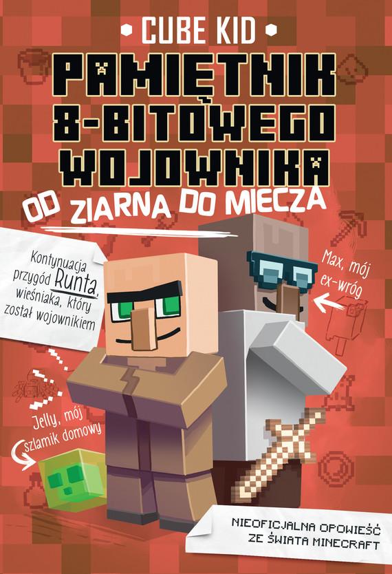 okładka Minecraft 2. Pamiętnik 8-bitowego wojownika. Od ziarna do mieczaebook | epub, mobi | Cube Kid