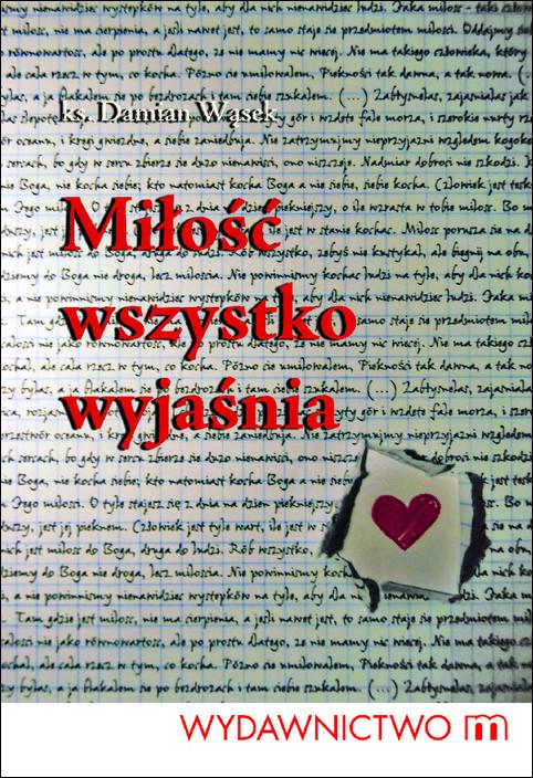 okładka Miłość wszystko wyjaśnia, Ebook | Ks. Damian Wąsek