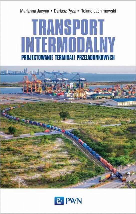 okładka Transport intermodalny, Ebook | Marianna  Jacyna, Roland  Jachimowski, Pyza  Dariusz
