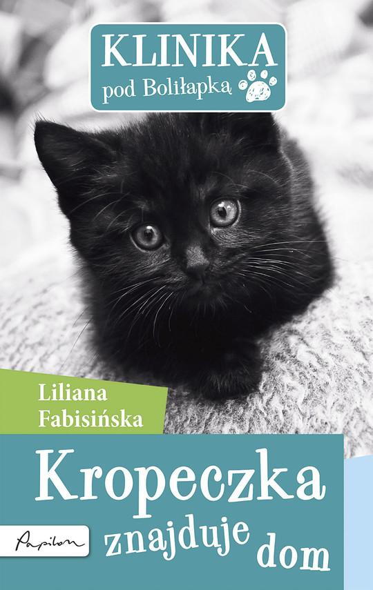 okładka Klinika pod Boliłapką (#10). Klinika pod Boliłapką. Kropeczka znajduje dom, Ebook | Liliana Fabisińska