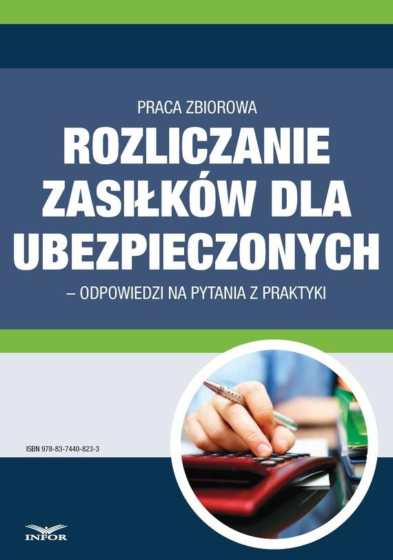 okładka Rozliczanie zasiłków dla ubezpieczonych – odpowiedzi na pytania z praktyki, Ebook | praca zbiorowa