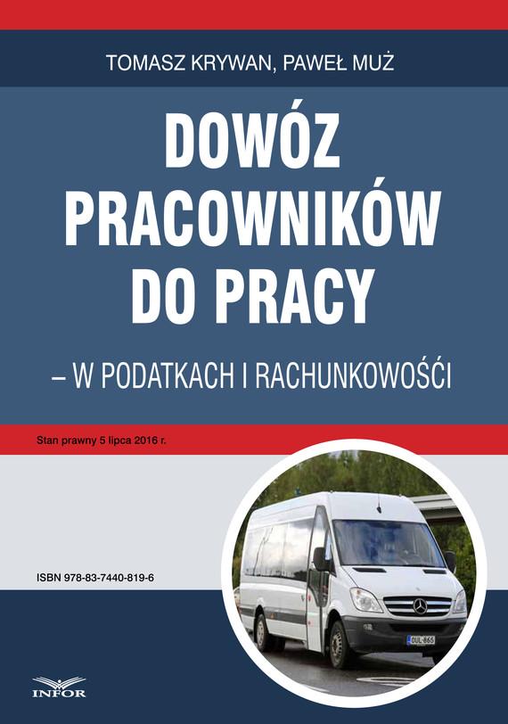 okładka Dowóz pracowników do pracy - w podatkach i rachunkowości, Ebook | Tomasz Krywan, Paweł Muż