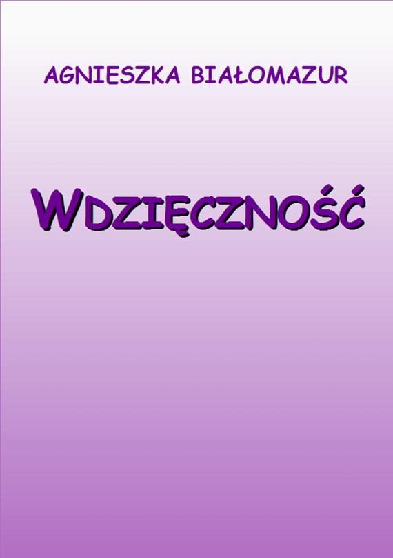 okładka Wdzięcznośćebook   pdf   Agnieszka Białomazur