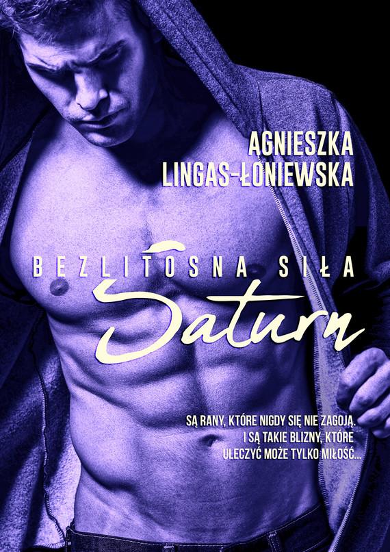 okładka Saturn. Bezlitosna siła, t.3, Ebook | Agnieszka Lingas-Łoniewska