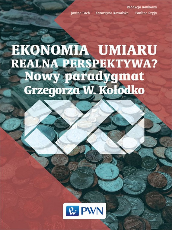 okładka Ekonomia umiaru - realna perspektywa?, Ebook   Janina  Pach, Katarzyna  Kowalska, Paulina  Szyja