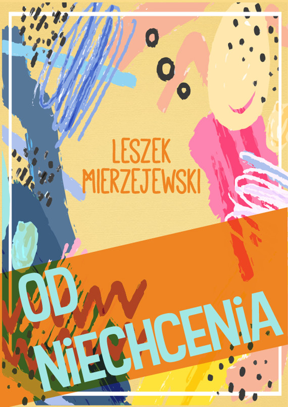 okładka Od niechcenia, Ebook   Leszek Mierzejewski