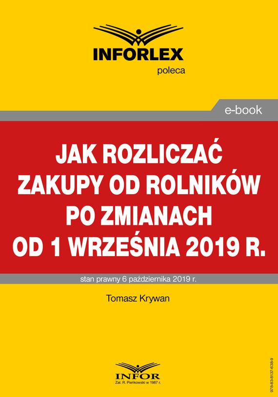 okładka Jak rozliczać zakupy od rolników po zmianach od 1 września 2019 r., Ebook   Tomasz Krywan