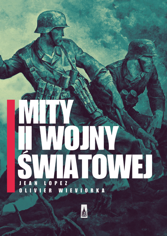 okładka Mity II wojny światowej, Ebook | Jean  Lopez, Olivier  Wieviorka