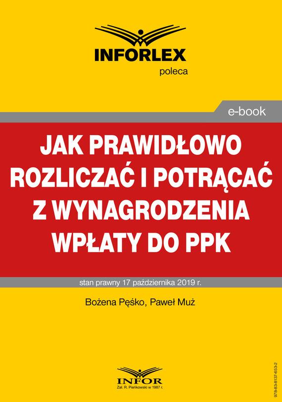 okładka Jak prawidłowo rozliczać i potrącać z wynagrodzenia wpłaty do PPKebook | pdf | Paweł Muż, Bożena Pęśko