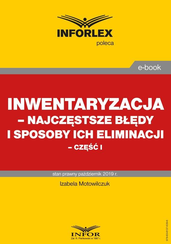 okładka Inwentaryzacja – najczęstsze błędy i sposoby ich eliminacji – część Iebook | pdf | Izabela Motowilczuk