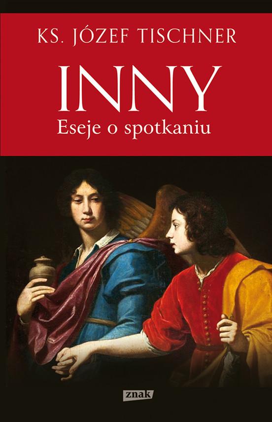 okładka Inny. Eseje o spotkaniu, Ebook | Ks. Józef Tischner