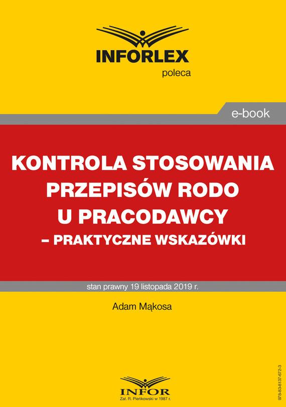 okładka Kontrola stosowania przepisów RODO u pracodawcy – praktyczne wskazówki, Ebook | Adam Mąkosa