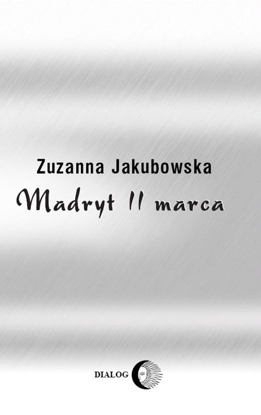 okładka Madryt, 11 marcaebook   epub, mobi   Zuzanna Jakubowska