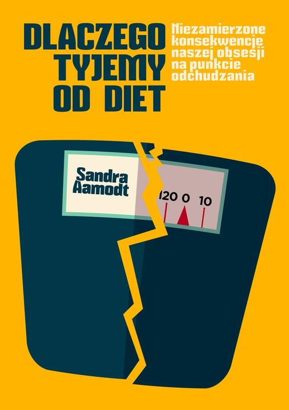 okładka Dlaczego tyjemy od diet, Ebook | Sandra Aamodt