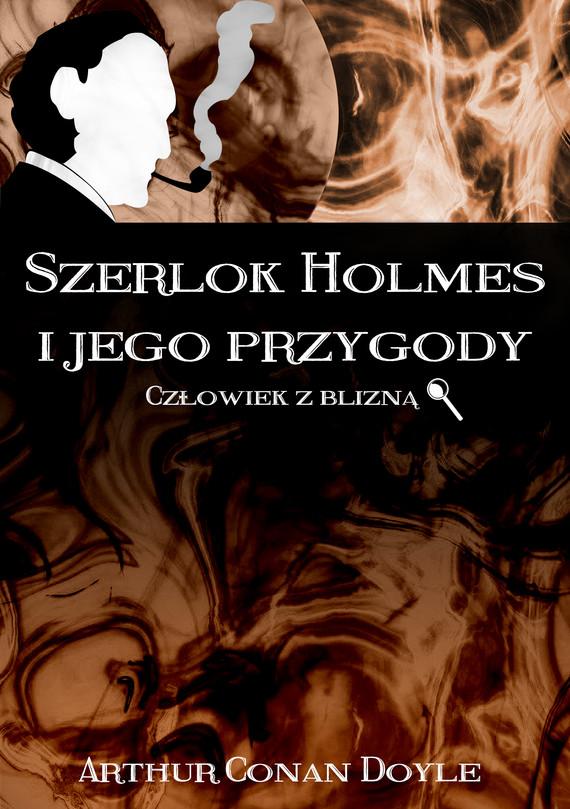 okładka Szerlok Holmes i jego przygody. Człowiek z bliznąebook   epub, mobi   Arthur Conan Doyle