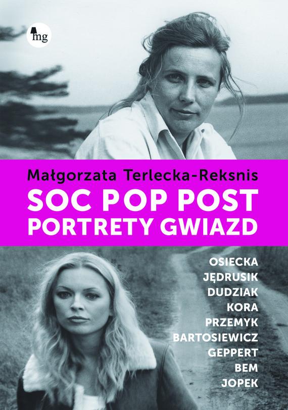 okładka Soc. pop. post. Portrety gwiazd, Ebook | Małgorzata Terlecka-Reksnis