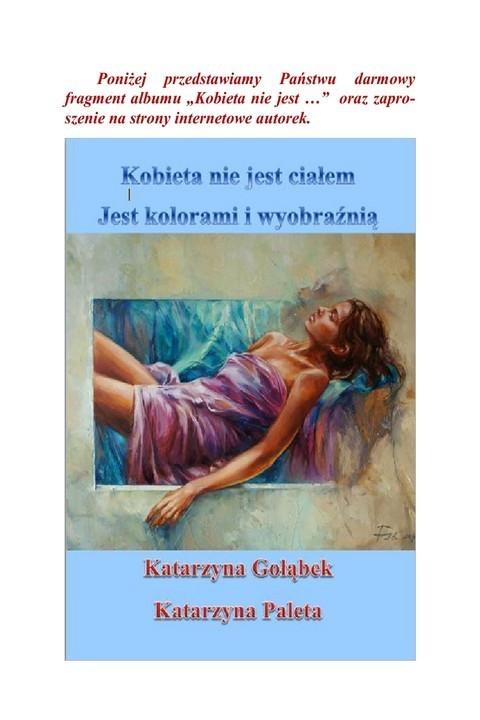 okładka Kobieta nie jest ciałem. jest kolorami i wyobraźnią, Ebook   Katarzyna  Gołąbek