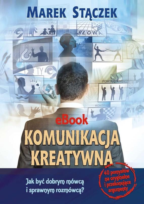 okładka Komunikacja kreatywnaebook | pdf | Marek Stączek