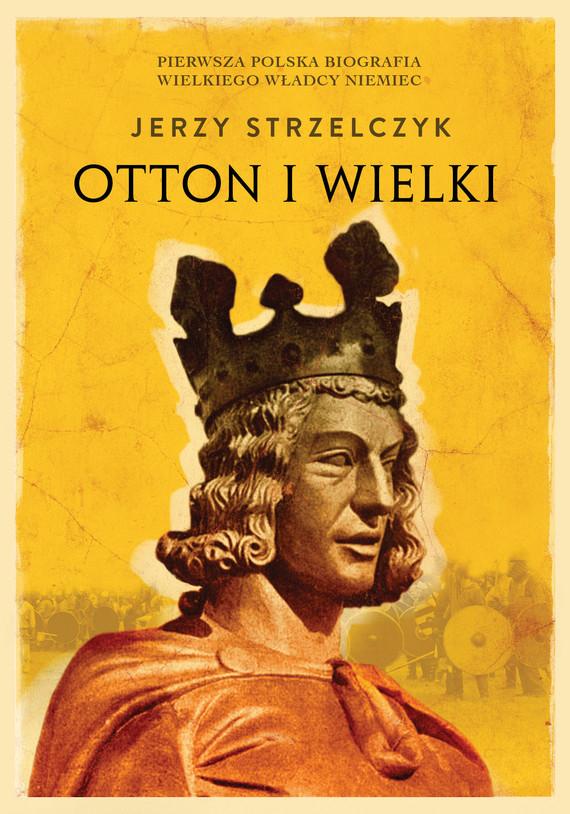 okładka Otton I Wielki, Ebook | Jerzy Strzelczyk